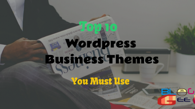 Top 10 Business WordPress Themes You Must Use