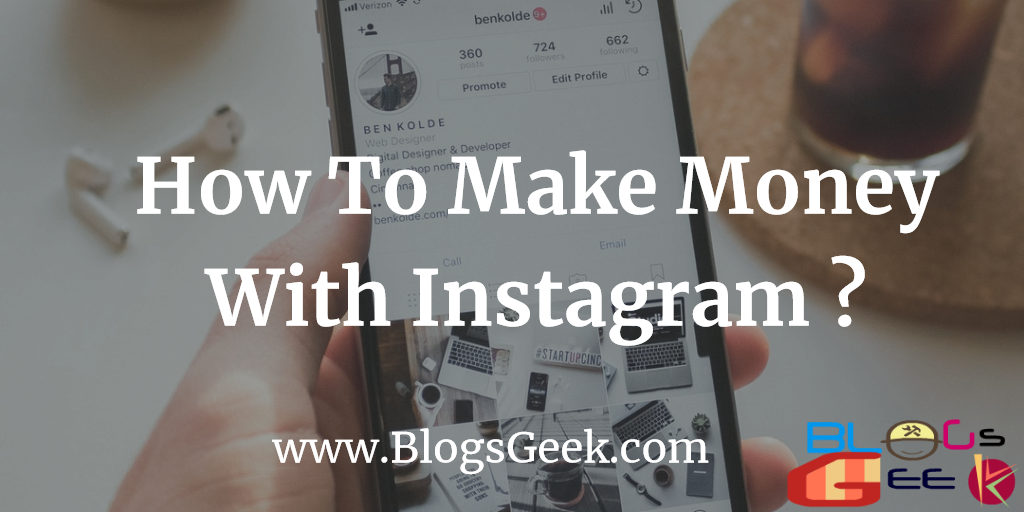 How To Make Money On Instagram 2018?