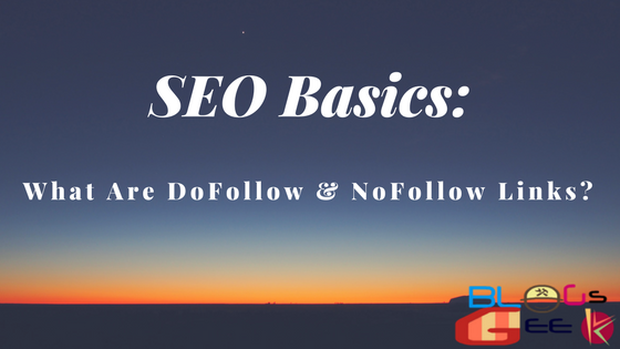 SEO Basics: What Are NoFollow & DoFollow Links ?