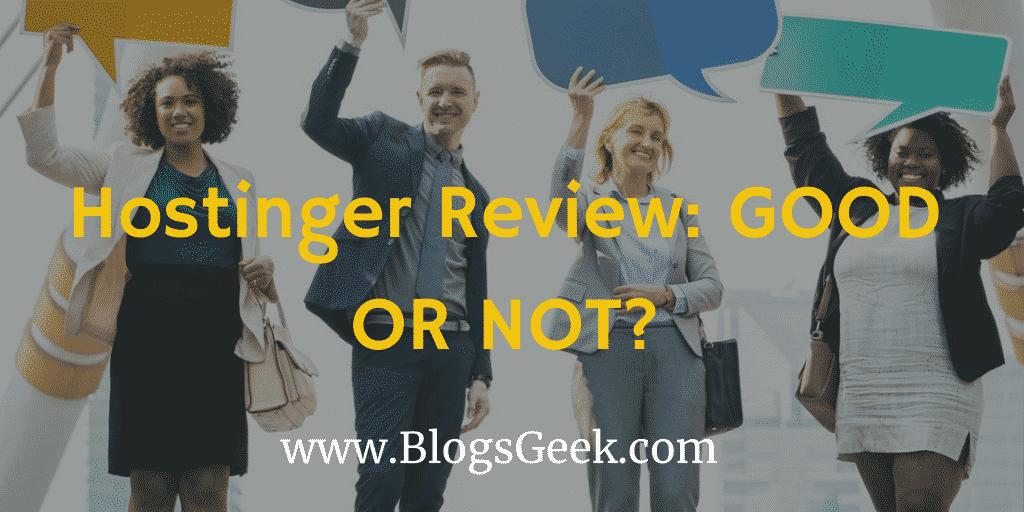 Hostinger Review: Is Hostinger Good For You?