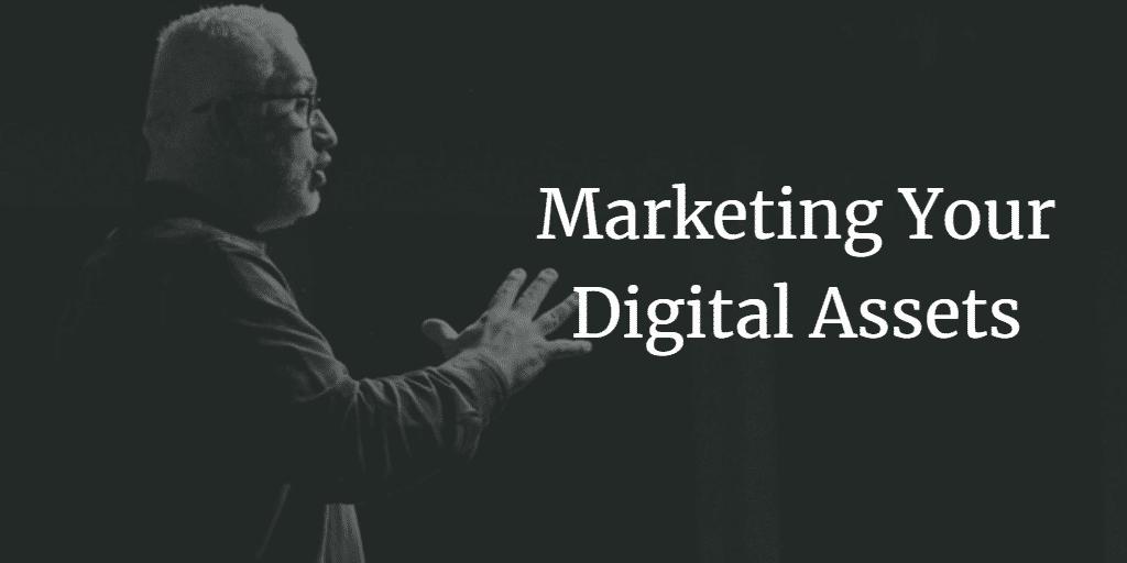 Market Your Digital Assets