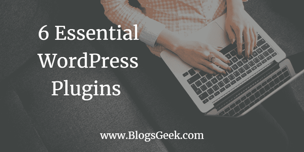 5 Essential WordPress Plugins You Should Start Using Today