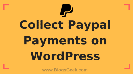 How to Collect Paypal Payments on Your WordPress Site?