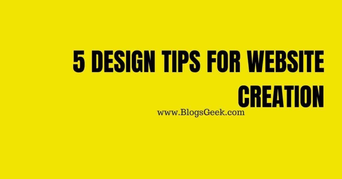5 Design Tips For Website Creation